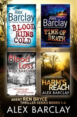 Alex Barclay 4-Book Thriller Collection: Blood Runs Cold, Time of Death, Blood Loss, HarmGÇÖs Reach