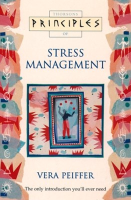 Stress Management: The only introduction youGÇÖll ever need (Principles of)