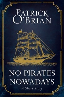 (ebook) No Pirates Nowadays: A Short Story - Adventure Fiction Modern