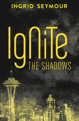 (ebook) Ignite the Shadows (Ignite the Shadows, Book 1)