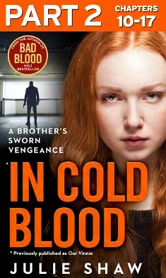 In Cold Blood - Part 2 of 3: A Brother's Sworn Vengeance