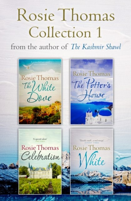Rosie Thomas 4-Book Collection: The White Dove, The PotterGÇÖs House, Celebration, White
