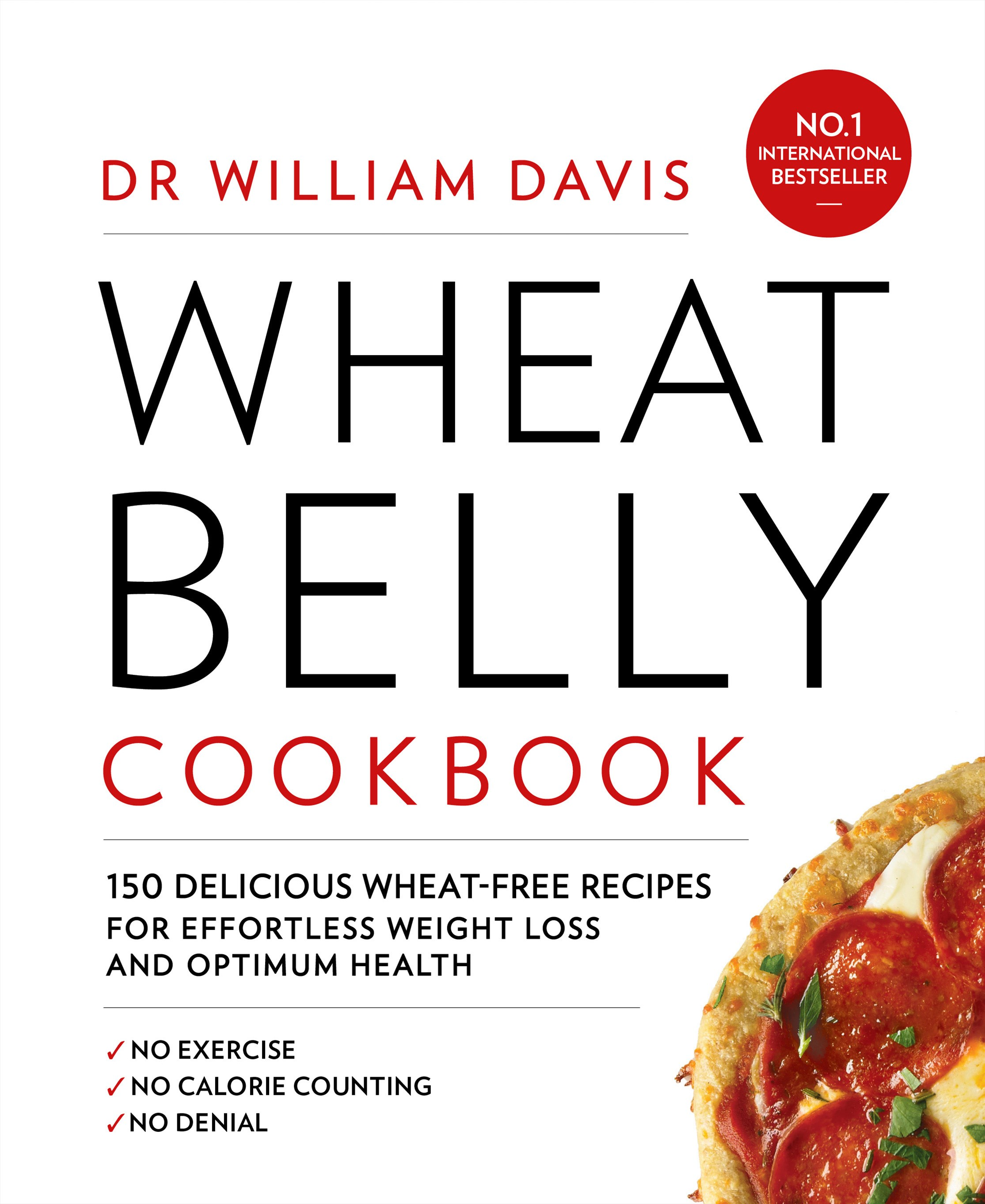 Wheat Belly Cookbook: 150 Delicious Wheat-Free Recipes for Effortless Weight Loss and Optimum Healt