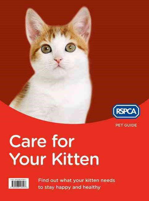 RSPCA Pet Guide: Care For Your Kitten [New Edition]