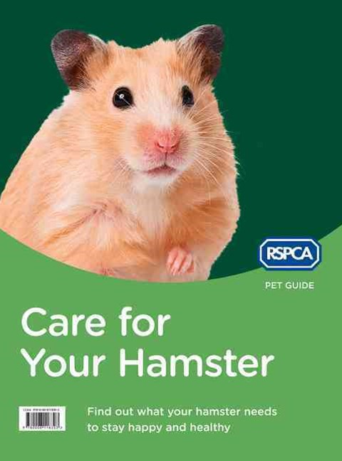 RSPCA Pet Guide: Care For Your Hamster [New Edition]