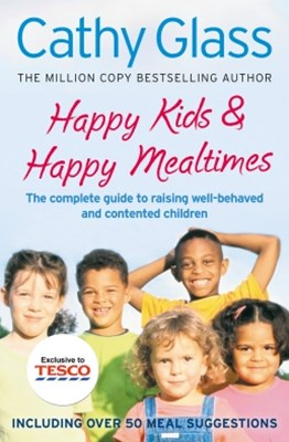 (ebook) Happy Kids & Happy Mealtimes: The complete guide to raising contented children