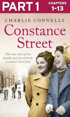 Constance Street: Part 1 of 3: The true story of one family and one street in London