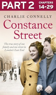 (ebook) Constance Street: Part 2 of 3: The true story of one family and one street in London's East End
