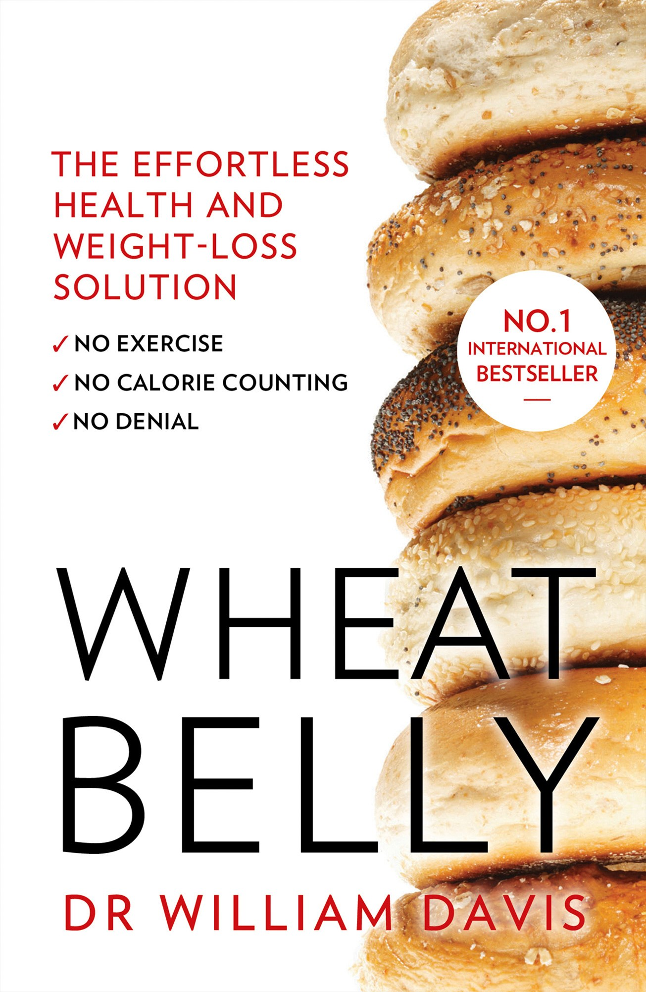 Wheat Belly: The Effortless Health and Weight-Loss Solution - No Exercise, No Calorie Counting, No Denial