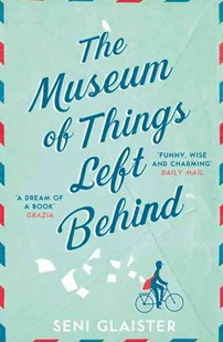 The Museum of Things Left Behind by Seni Glaister (9780008118990) - PaperBack - Modern & Contemporary Fiction General Fiction