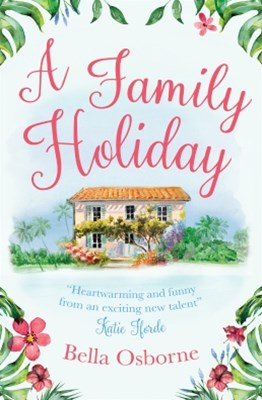 (ebook) A Family Holiday: A heartwarming summer romance for fans of Katie Fforde