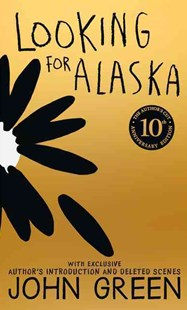 Looking for Alaska [10th Anniversary Edition] by John Green (9780008120924) - HardCover - Children's Fiction