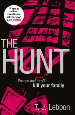 The Hunt: 'A great thriller...breathless all the way' – LEE CHILD