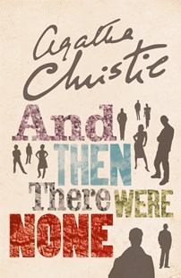 And Then There Were None: The World's Favourite Agatha Christie Book [TVTie-in Edition] by Agatha Christie (9780008123208) - PaperBack - Crime Classics