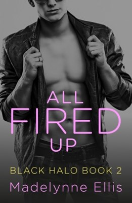 (ebook) All Fired Up (Black Halo, Book 2)