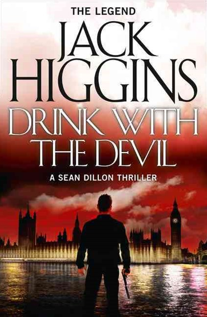 Sean Dillon Series (5) - Drink With the Devil