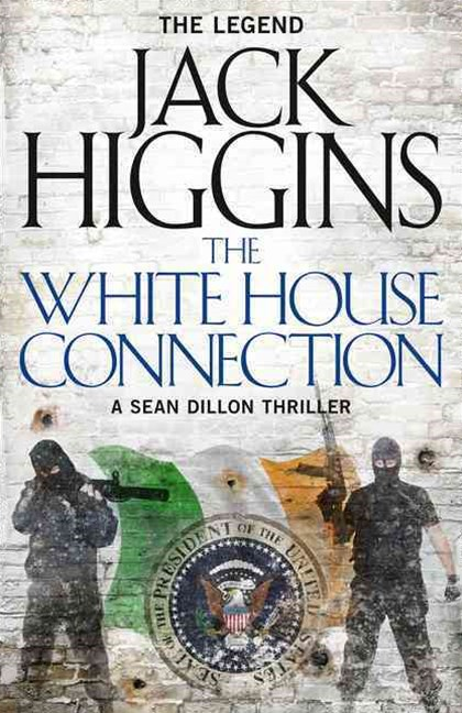 Sean Dillon Series (7) - The White House Connection