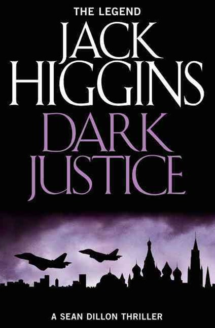 Sean Dillon Series (12) - Dark Justice