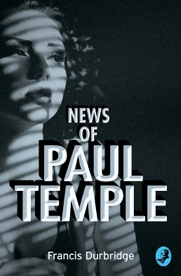 (ebook) News of Paul Temple (A Paul Temple Mystery)
