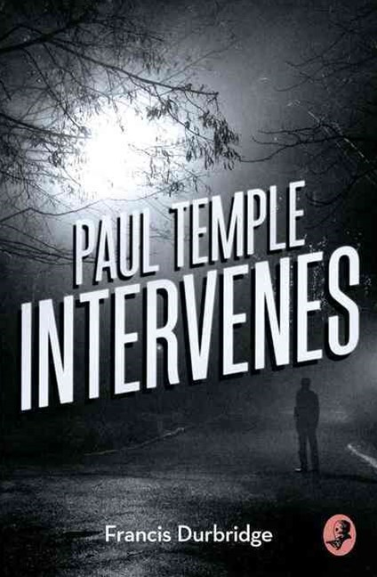 Paul Temple Intervenes [A Paul Temple Mystery Edition]