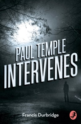 (ebook) Paul Temple Intervenes (A Paul Temple Mystery)