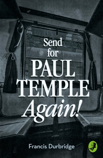 (ebook) Send for Paul Temple Again! (A Paul Temple Mystery)