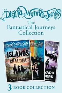 Diana Wynne JonesGÇÖs Fantastical Journeys Collection (The Islands of Chaldea, A Tale of Time City,
