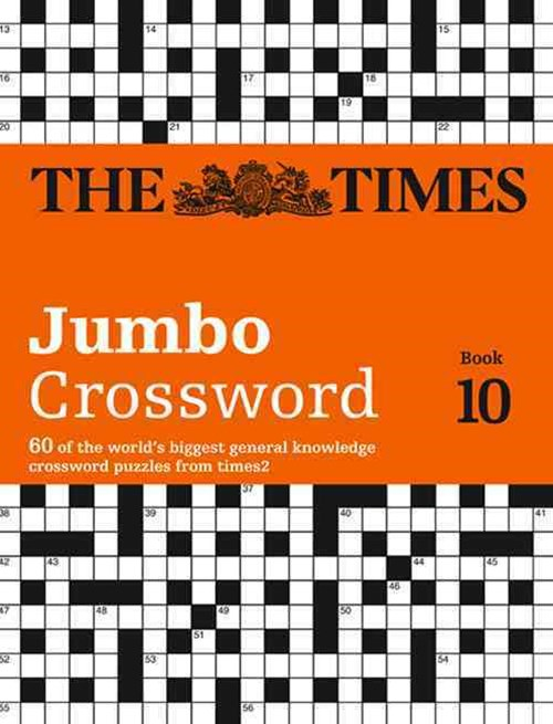 The Times 2 Jumbo Crossword Book 10: 60 Of The Worlds Biggest Puzzles From The Times 2