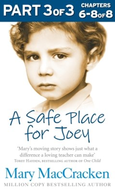 A Safe Place for Joey: Part 3 of 3