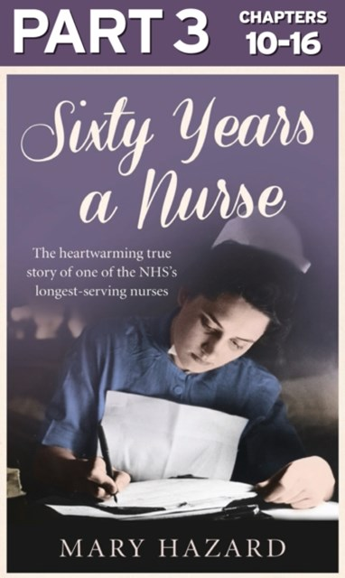 (ebook) Sixty Years a Nurse: Part 3 of 3
