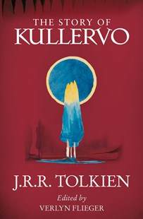 The Story Of Kullervo by J R R Tolkien, Verlyn Flieger (9780008131388) - PaperBack - Fantasy