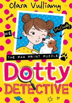 Dotty Detective and the Paw Print Puzzle (Dotty Detective, Book 2)