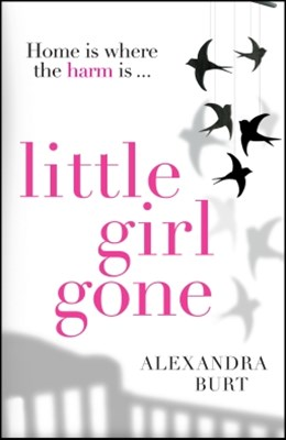 Little Girl Gone: The canGÇÖt-put-it-down psychological thriller