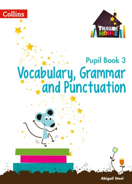 Vocabulary, Grammar and Punctuation Year 3 Pupil Book