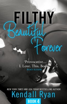 (ebook) Filthy Beautiful Forever (Filthy Beautiful Series, Book 4)