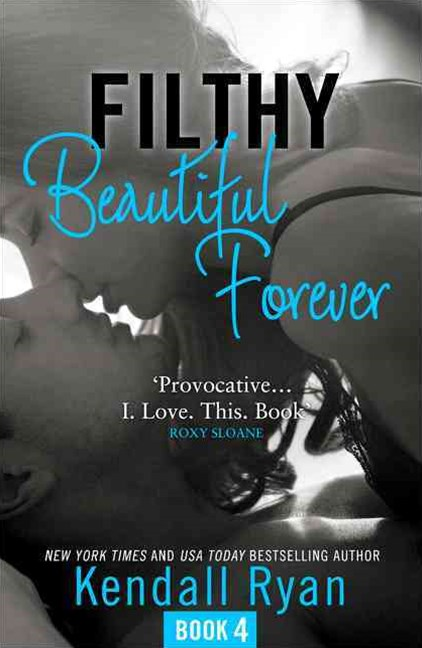 Filthy Beautiful Series (4) - Filthy Beautiful Forever
