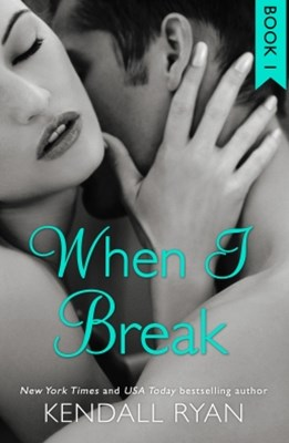 (ebook) When I Break (When I Break Series, Book 1)