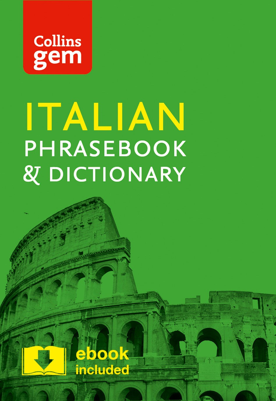Collins Gem Italian Phrasebook and Dictionary [4th Edition]