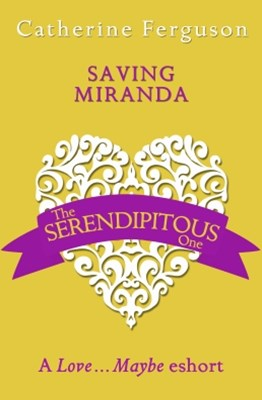 Saving Miranda: A Love...Maybe Valentine eShort