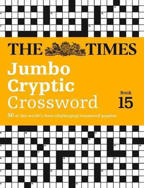 The Times Jumbo Cryptic Crossword Book 15: The World's Most Challenging Cryptic Crossword