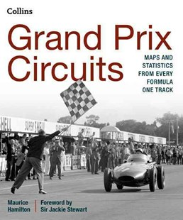 Grand Prix Circuits: Maps and Statistics From Every Formula One Track by Maurice Hamilton (9780008136604) - HardCover - Sport & Leisure Other Sports