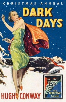 Dark Days and Much Darker Days: A Detective Story Club Christmas Annual (Detective Club Crime Classics)