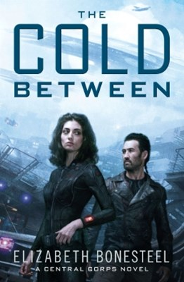 The Cold Between (A Central Corps Novel, Book 1)