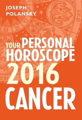 Cancer 2016: Your Personal Horoscope