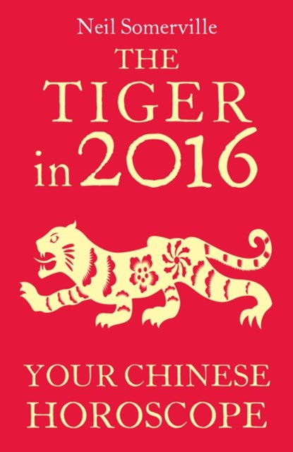 The Tiger in 2016: Your Chinese Horoscope