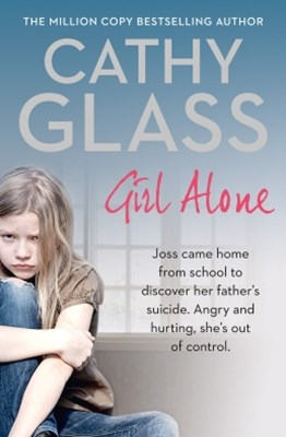 (ebook) Girl Alone: Joss came home from school to discover her father's suicide. Angry and hurting, she's out of control.