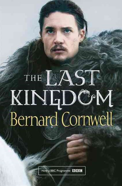The Last Kingdom [TV Tie-in Edition]