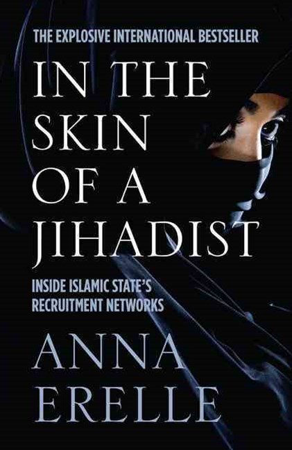In The Skin Of A Jihadist: Inside Islamic State's Recruitment Networks