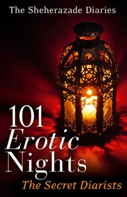(ebook) 101 Erotic Nights: The Sheherazade Diaries