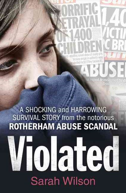 Violated: The Shocking True Story Of A Rotherham School Girl